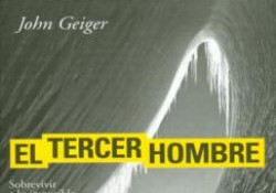 "Libro ""El tercer hombre. Sobrevivir a lo imposible"" de John Geiger."