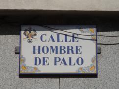 Cartel Calle Hombre de palo. hombre de Palo de Toledo